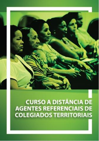 A Experiência do Curso a Distância de Agentes Referenciais de Colegiados Territoriais